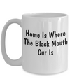 Black Mouth Cur's Home - 15oz Mug