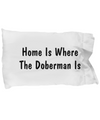 Doberman's Home - Pillow Case