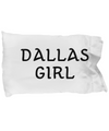 Dallas Girl - Pillow Case