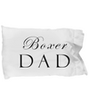 Boxer Dad - Pillow Case - Unique Gifts Store