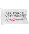 Air Force Veteran's Girlfriend - Pillow Case - Unique Gifts Store