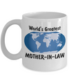 World's Greatest Mother-in-law - 11oz Mug - Unique Gifts Store