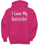 Love My Rottweiler - Hoodie - Unique Gifts Store