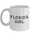Florida Girl - 11oz Mug - Unique Gifts Store