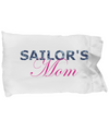 Sailor's Mom - Pillow Case - Unique Gifts Store