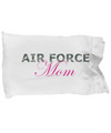 Air Force Mom - Pillow Case - Unique Gifts Store