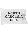 North Carolina Girl - Pillow Case - Unique Gifts Store