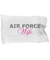 Air Force Wife - Pillow Case - Unique Gifts Store