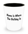 Bulldog's Home - Shot Glass - Unique Gifts Store