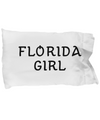Florida Girl - Pillow Case - Unique Gifts Store