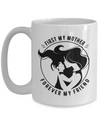 First My Mother Forever My Friend v2 - 15oz Mug
