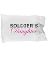 Soldier's Daughter - Pillow Case - Unique Gifts Store