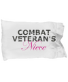 Combat Veteran's Niece - Pillow Case