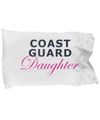 Coast Guard Daughter - Pillow Case - Unique Gifts Store