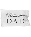 Rottweiler Dad - Pillow Case - Unique Gifts Store
