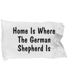 German Shepherd's Home - Pillow Case - Unique Gifts Store