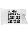 American Shorthair - Pillow Case - Unique Gifts Store