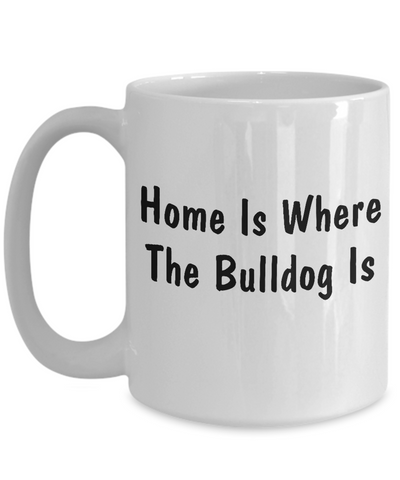 Bulldog's Home - 15oz Mug