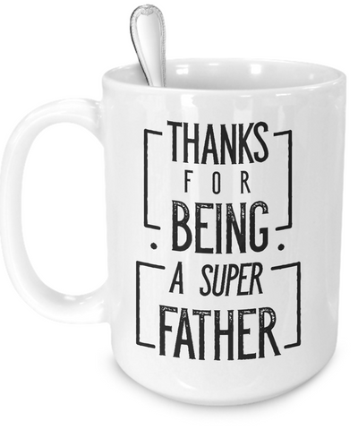Thanks For Being A Super Father v2 - 15oz Mug - Unique Gifts Store