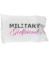 Military Girlfriend - Pillow Case - Unique Gifts Store