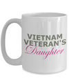 Vietnam Veteran's Daughter - 15oz Mug