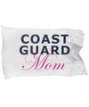 Coast Guard Mom - Pillow Case