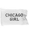 Chicago Girl - Pillow Case - Unique Gifts Store