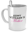 Army Veteran's Mother - Mug - Unique Gifts Store