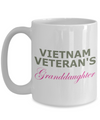 Vietnam Veteran's Granddaughter - 15oz Mug
