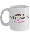 WWII Veteran's Sister - 11oz Mug - Unique Gifts Store