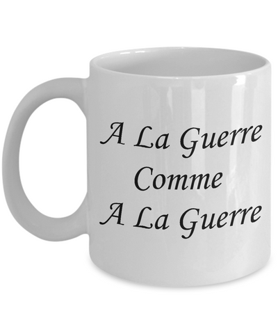 A La Guerre - 11oz Mug - Unique Gifts Store