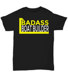 Badass Boat Builder - T-Shirt - Unique Gifts Store
