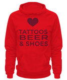 Tattoos, Beer and Shoes - Hoodie - Unique Gifts Store