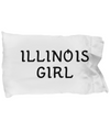 Illinois Girl - Pillow Case - Unique Gifts Store