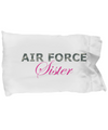 Air Force Sister - Pillow Case - Unique Gifts Store