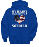 My Heart Belongs To a Soldier - Hoodie - Unique Gifts Store