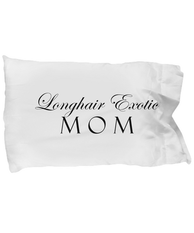 Longhair Exotic Mom - Pillow Case