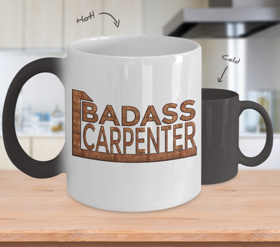 Badass Carpenter - Color Changing Mug - Unique Gifts Store
