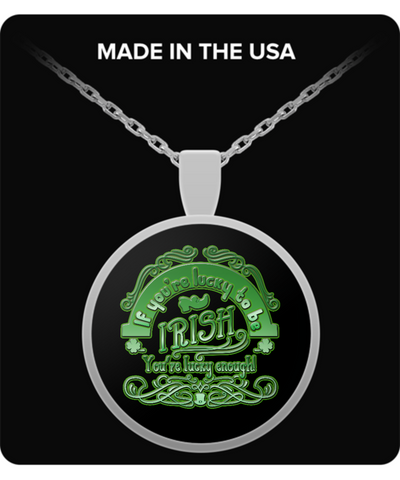 Lucky To Be Irish - Necklace - Unique Gifts Store