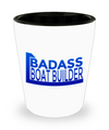 Badass Boat Builder - Shot Glass - Unique Gifts Store