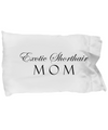 Exotic Shorthair Mom - Pillow Case - Unique Gifts Store