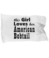 American Bobtail - Pillow Case