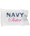 Navy Sister - Pillow Case - Unique Gifts Store