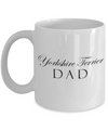 Yorkshire Terrier Dad - 11oz Mug - Unique Gifts Store