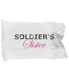 Soldier's Sister - Pillow Case - Unique Gifts Store