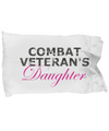 Combat Veteran's Daughter - Pillow Case