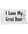 Love My Great Dane - Pillow Case - Unique Gifts Store