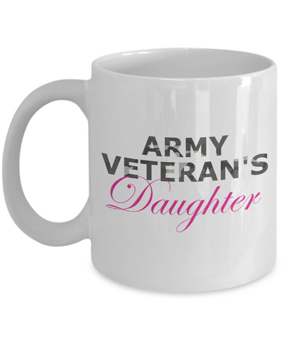 Army Veteran's Daughter - 11oz Mug - Unique Gifts Store