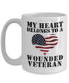My Heart Belongs To A Wounded Veteran - 15oz Mug