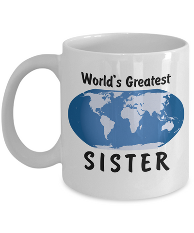 World's Greatest Sister - 11oz Mug - Unique Gifts Store
